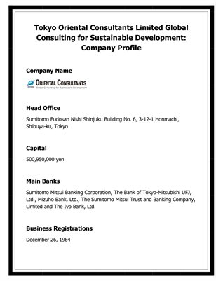 Tokyo Oriental Consultants Limited Global Consulting for Sustainable Development: Company Profile