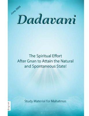 Spiritual Efforts after Self Realization for attaining Naturalness (Eng. Dadavani June-2005)