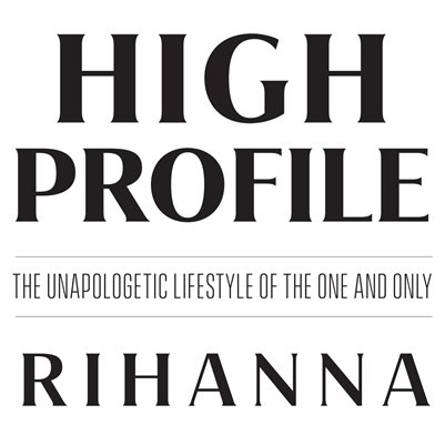 High Profile - Rihanna