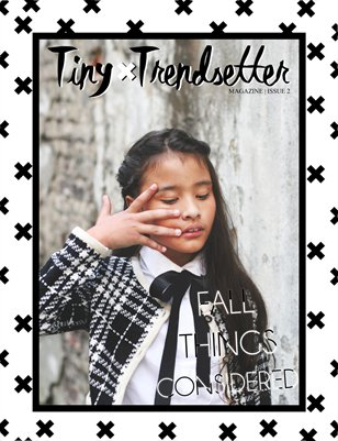 Tiny Trendsetter Magazine Issue 2 | Fall 2015