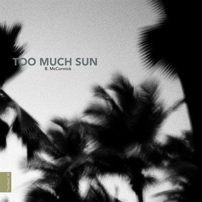 Too Much Sun