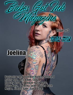 Babes Got Ink Magazine Issue #7 - Charliez Angelz Special -  Joelina