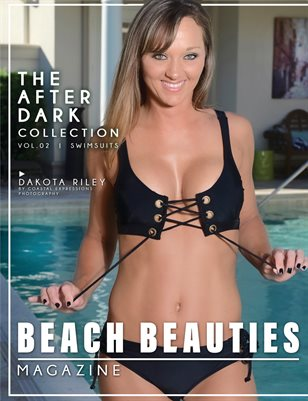 Beach Beauties After Dark -- Swimsuit edition with Dakota Riley