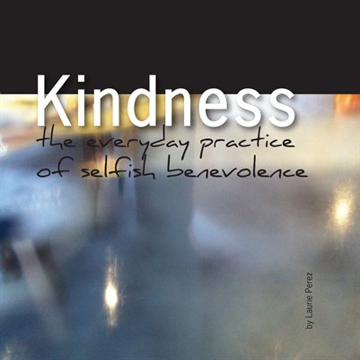Kindness: everyone wants it - all deserve it.