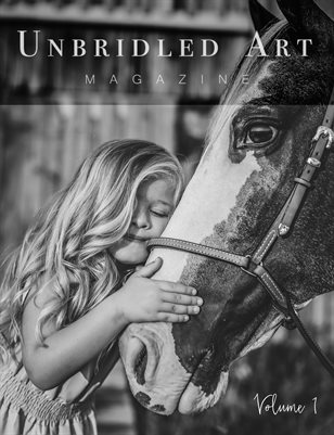 Unbridled Art - Volume 1:  Black & White