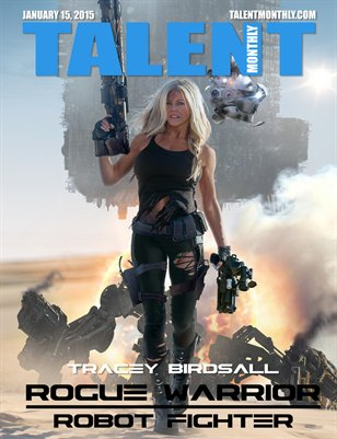 Talent Monthly Magazine - Tracey Birdsall - Rogue Warrior: Robot  Fighter