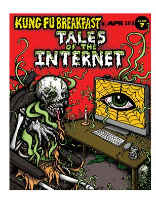 Kung Fu Breakfast Issue #7: Tales of The Internet