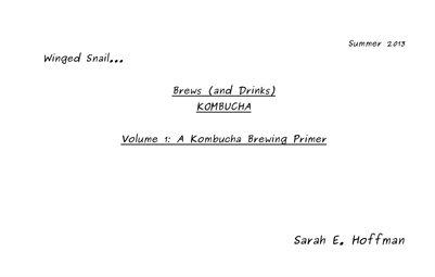 Winged Snail... Brews (and Drinks) KOMBUCHA - Vol 1