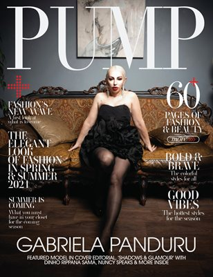PUMP Magazine | The Spring Style Issue | Vol.6 | May 2021