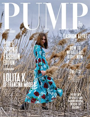 PUMP Magazine - April 2018 - Spring Fashion Edition Vol. 1