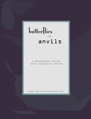 Butterflies and Anvils. Winter/Spring. 2014