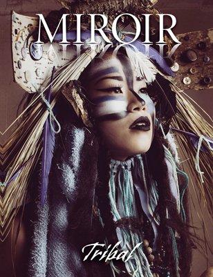 MIROIR MAGAZINE • Tribal • Temna Fialka/Renee Robyn