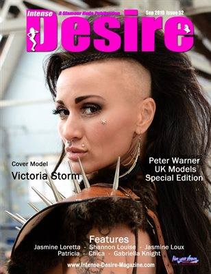 INTENSE DESIRE MAGAZINE - PETER WARNER UK MODELS SPECIAL EDITION - Cover Model Victoria Storm - September 2019