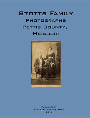 Stotts Family Photographs, Pettis County, Missouri