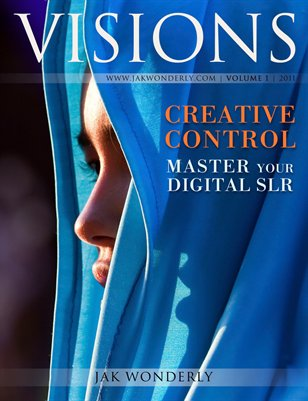 CREATIVE CONTROL: Master Your Digital SLR