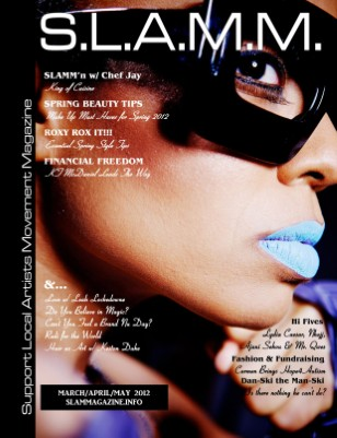 (Spring 2012 Issue) S.L.A.M.M. - Support Local Artists Movement Magazine
