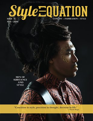STYLE EQUATION MAGAZINE - MEN OF SUBSTANCE AND STYLE - ISSUE #5 - MAY/JUNE - 2014