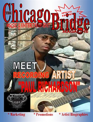 "The Chicago Bridge Magazine Presents RnB Recording Artist ""Paul Richardson"""