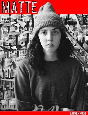 MATTE Magazine no. 14: Lauren Poor