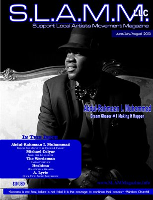 S.L.A.M.M. - Support Local Artists Movement Magazine - Summer 2013 (Abdul-Rahmaan I. Muhammad)
