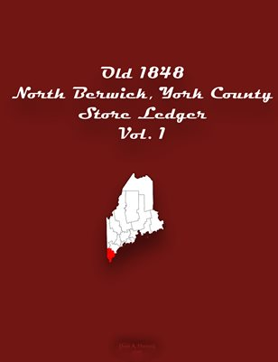 1848 Vol.1 North Berwick, York County Maine Store Ledger