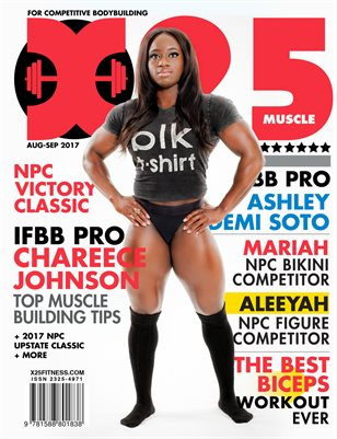 X25 Muscle Magazine August-September 2017 IFBB Pro Bodybuilder Chareece Johnson