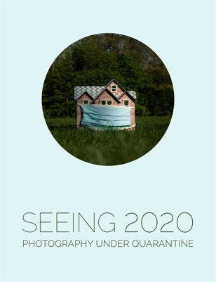 Seeing 2020 Photography Under Quarantine Juried Catalog