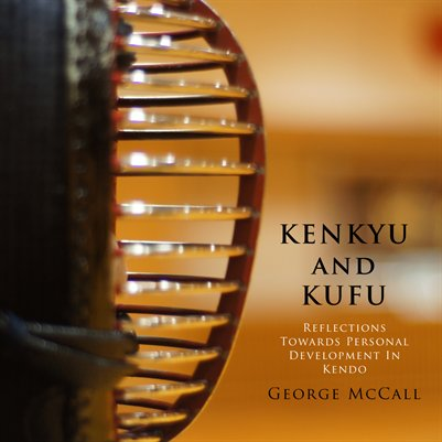 Kenkyu and Kufu: reflections towards personal development in kendo
