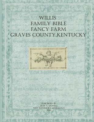 Willis Family Bible (Alfred & Emma Blanche Ballard-Willis), Fancy Farm, Graves County, Kentucky