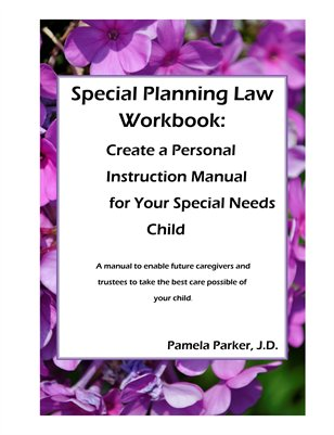 Special Planning Workbook: Create a Personal Instruction Manual for Your Special Needs Child