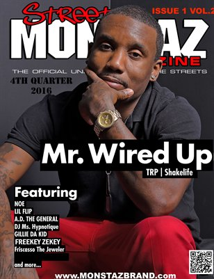 Street Monstaz Magazine - Mr. Wired Up 'TRP that SHAKE LIFE Movement""