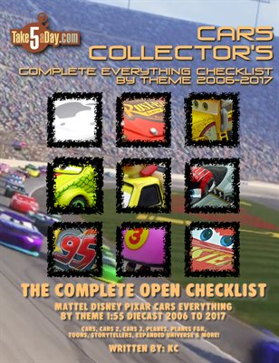 Mattel Disney Pixar Diecast CARS: The Complete Everything CARS & PLANES Open Checklist By Theme 2006-2017