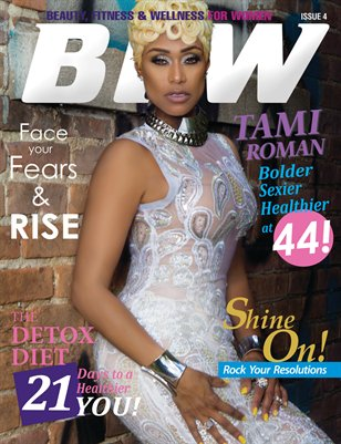BFW Magazine Issue 4: Beauty, Fitness & Wellness for Women featuring Tami Roman