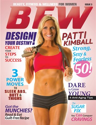 BFW Magazine: Beauty, Fitness, & Wellness for Women (Double Cover Print Version) featuring Patti Kimball