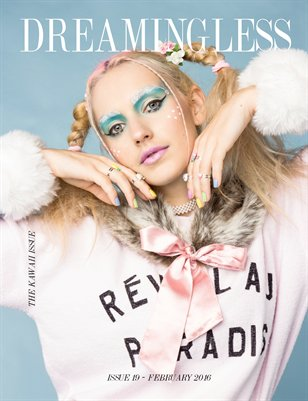 DREAMINGLESS MAGAZINE - THE KAWAII ISSUE - ISSUE 19.3