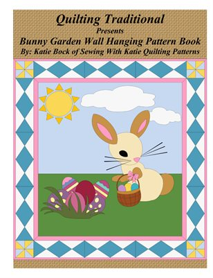Quilting Traditional Presents Bunny Garden Wall Hanging Pattern Book