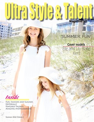 Ultra Style & Talent Magazine Summer 2016 Volume 1