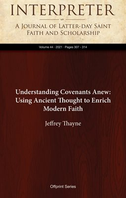 Understanding Covenants Anew: Using Ancient Thought to Enrich Modern Faith
