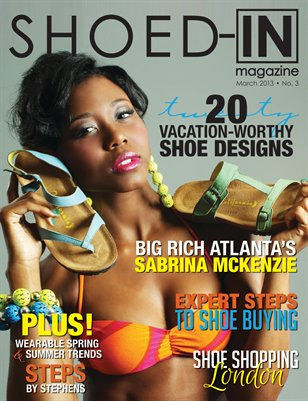 Shoed-In Magazine March 2013 Vol 3