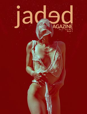 Jaded Magazine Vol.1 No.3 - BOOK 1 - Summer 2020