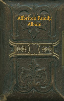 Allbriton Family Album, Graves County, Kentucky