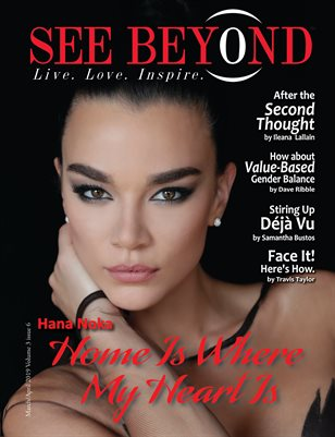 See Beyond Magazine March/April 2019 Edition