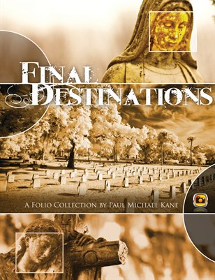 Final Destinations: A Folio Collection by Paul Michael Kane