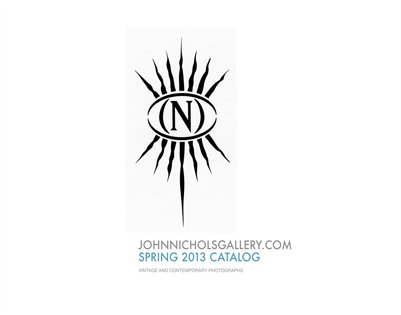 John Nichols Gallery Spring 2013 Catalog of Vintage and Contemporary Photographs