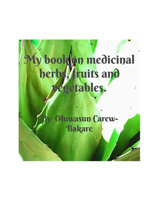My book on medicinal herbs, fruits abd vegetables