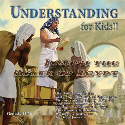 Understanding For Kids!!, Genesis 43-50
