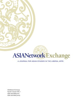 19.1 (Fall 2011) ASIANetwork Exchange: A Journal for Asian Studies in the Liberal Arts