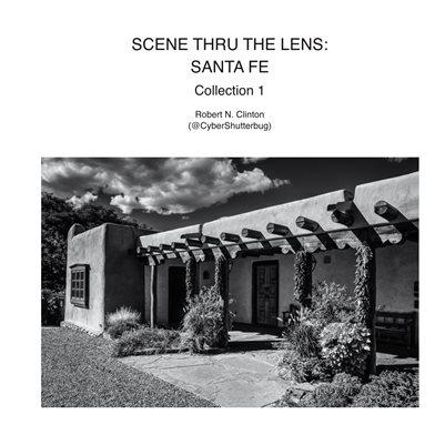 Scene Thru The Lens: Santa Fe - Collection 1