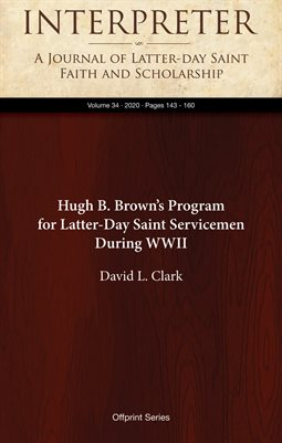 Hugh B. Brown's Program for Latter-Day Saint Servicemen During WWII