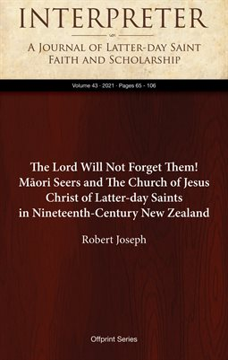 The Lord Will Not Forget Them! Māori Seers and The Church of Jesus Christ of Latter-day Saints in Nineteenth-Century New Zealand